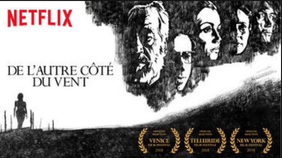 C est un des événements cinéphiliques de cette année 2018. La sortie sur  Netflix de De l autre côté du vent sur lequel Orson Welles travailla à  partir de ... bb832d84dd96